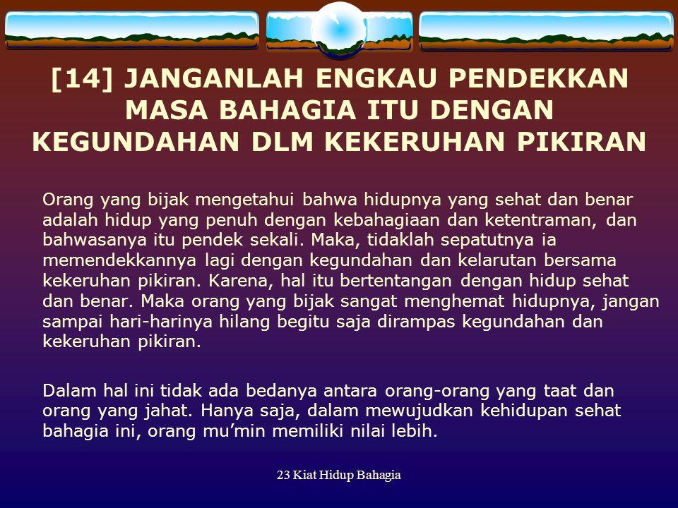 [14] JANGANLAH ENGKAU PENDEKKAN MASA BAHAGIA ITU DENGAN KEGUNDAHAN DLM KEKERUHAN PIKIRAN